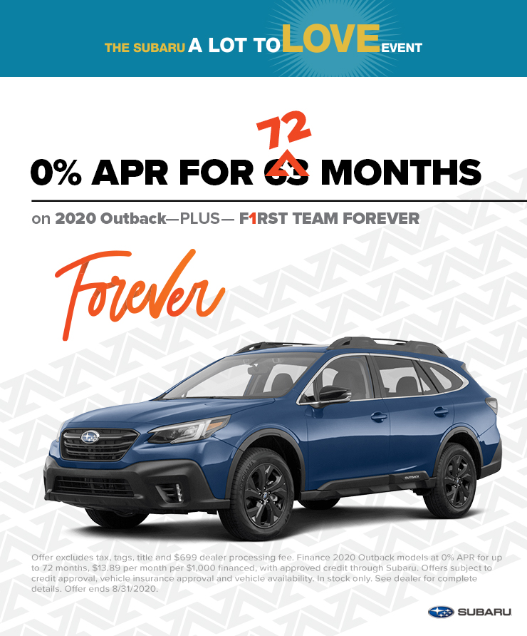 0% APR 72 MONTHS on 2020 Outback & First Team Forever